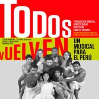 TODOS VUELVEN  UN MUSICAL PARA EL PERÚ TEATRO MUNICIPAL DE LIMA - LIMA