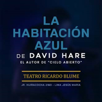 LA HABITACIÓN AZUL DE DAVID HARE TEATRO RICARDO BLUME - JESUS MARIA - LIMA