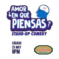 ¿AMOR EN QUE PIENSAS? Stand Up Comedy LA ESTACIÓN DE BARRANCO - BARRANCO - LIMA