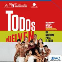TODOS VUELVEN EL MUSICAL PARA EL PERÚ TEATRO VÍCTOR RAUL LOZANO IBAÑEZ - TRUJILLO