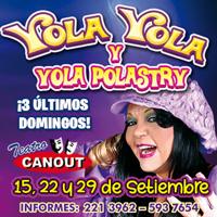 YOLA  YOLA  Y  YOLA POLASTRY - SOLO EN DOMINGOS TEATRO CANOUT - MIRAFLORES - LIMA