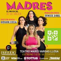 MADRES  EL MUSICAL TEATRO MARIO VARGAS LLOSA - SAN BORJA - LIMA