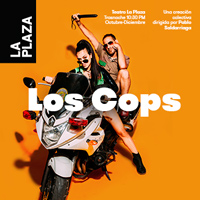 LOS COPS TEATRO LA PLAZA, LARCOMAR - MIRAFLORES - LIMA