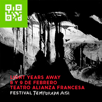 LIGHT YEARS AWAY-FESTIVAL TEMPORADA ALTA TEATRO ALIANZA FRANCESA DE LIMA - MIRAFLORES - LIMA