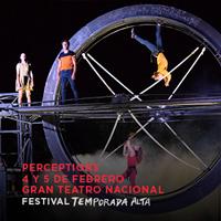 PERCEPTIONS - FESTIVAL TEMPORADA ALTA GRAN TEATRO NACIONAL - SAN BORJA - LIMA