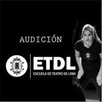 AUDICIÓN ESCUELA DE TEATRO DE LIMA TEATRO DE LIMA - SEDE SAN BORJA - SAN BORJA - LIMA