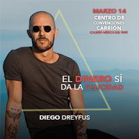 EL DINERO SI DA LA FELICIDAD - DIEGO DREYFUS CENTRO DE CONVENCIONES CARRIÓN (COLEGIO MEDICO) - MIRAFLORES - LIMA