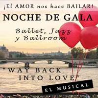 """""""WAY BACK INTO LOVE"""" - EL MUSICAL TEATRO AUDITORIO MIRAFLORES - MIRAFLORES - LIMA"""
