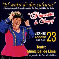 PRINCESITA DE YUNGAY: EL SENTIR DE DOS CULTURAS TEATRO MUNICIPAL DE LIMA - LIMA